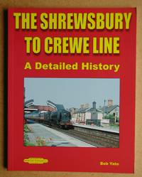 The Shrewsbury to Crewe Line: A Detailed History.