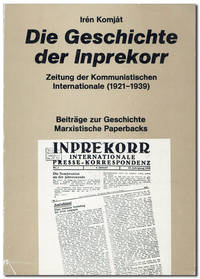 Die Geschichte der Inprekorr, Zeitung der Kommunistischen Internationale (1921-1939)