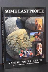 Some Last People; Vanishing Tribes of Bhutan, China, Mexico, Mongolia and Siberia