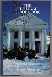 Heritage Guidebook: Landmarks and Historical Sites in Southeastern Wisconsin : Historically And/or Architecturally Significant Buildings, Monuments and Sites in Five Southeastern Wisconsin Counties