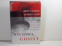 Wilson's Ghost: Reducing the Risk of Conflict, Killing, and Catastrophe in the 21st Century