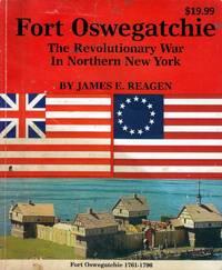 Fort Oswegatchie: The Revolutionary War in Northern New York