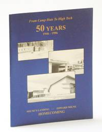 From Camp Hut to High Tech - 50 [Fifty] Years: Milne's Landing - Edward Milne [Community School] 1946-1996