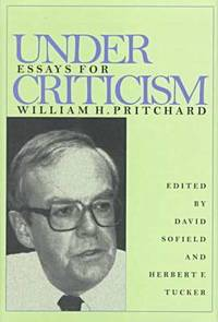 Under Criticism: Essays For William H. Pritchard