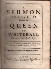 A sermon preached before the Queen at Whitehall, on the 11th of April, 1690.