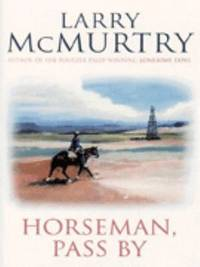 Horseman, Pass by by  Larry McMurtry - Paperback - 1997 - from ThriftBooks (SKU: G1857998146I5N00)