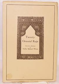 Twenty Oriental Rugs from the Collection of Nellie Ballard White
