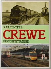 RAIL CENTRES : CREWE