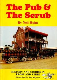 The Pub and The Scrub (Signed by Author) by  Neil Hulm - Paperback - Signed - 1987 - from Adelaide Booksellers and Biblio.co.uk