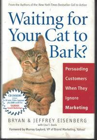 Waiting For You Cat To Bark Persuading Customers when They Ignore Marketing