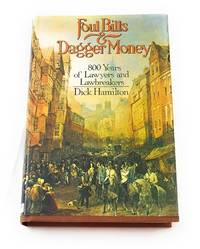 Foul bills and dagger money: 800 years of lawyers and law breakers