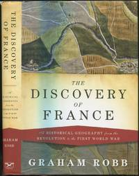 image of The Discovery of France: A Historical Geography from the Revolution to the First World War