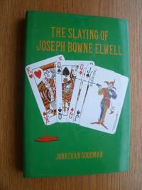 The Slaying of Joesph Bowne Elwell