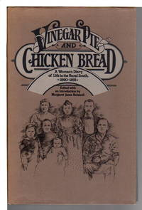 VINEGAR PIE AND CHICKEN BREAD: A Woman's Diary of Life in the Rural South, 1890-91.