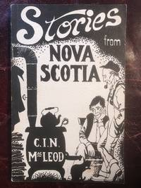 Stories from Nova Scotia Sgialachdan a Albainn Nuaidh by C. I.N. Macleod - Paperback - 1st Edition - 1974 - from Three Geese In Flight Celtic Books (SKU: 016742)