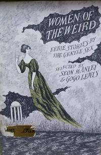 Women of the Weird:  Eerie Stories by the Gentle Sex