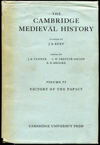 The Cambridge Medieval History: Vol. VI--Victory of the Papacy