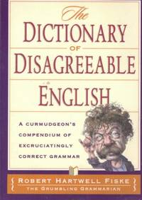 image of THE DICTIONARY OF DISAGREEABLE ENGLISH