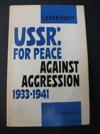 USSR: For Peace Against Agression 1933 - 1941