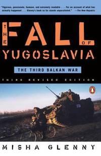 image of The Fall of Yugoslavia : The Third Balkan War, Third Revised Edition