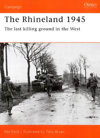 The Rhineland 1945 (Campaign) by Ken Ford - October 25, 2000