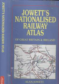 Jowett's Nationalised Railway Atlas of Great Britain and Ireland with the Privatised Situation as at the 31st December 1993.