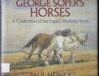 George Soper's Horses. A Celebration of the English Working Horse