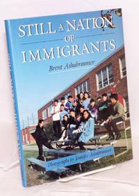 Still a nation of immigrants; photographs by Jennifer Ashabranner