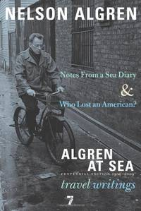 image of Algren at Sea: Notes from A Seas Diary & Algren at Sea - The Travel Writings