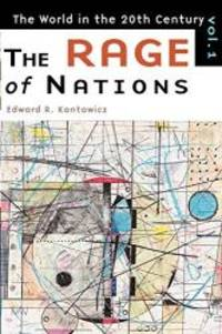 The Rage of Nations: The World of the Twentieth Century Volume 1 (The World in the Twentieth Century, Vol 1) by Mr. Edward R. Kantowicz - Paperback - 1999-02-25 - from Books Express and Biblio.com