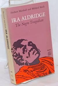 Ira Aldridge; the Negro tragedian