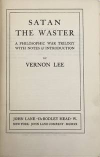 Satan the Waster: A Philosophic War Trilogy With Notes & Introduction