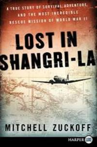 image of Lost in Shangri-La: A True Story of Survival, Adventure, and the Most Incredible Rescue Mission of World War II
