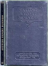 Getting Export Business. Plans for Direct Exporting, Sales Methods, Packing for Export. Institute of Business Science #60