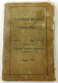Favorite Recipes and Home Hints. For the Benefit of the Presbyterian Church, South Salem, N.Y., August 1924