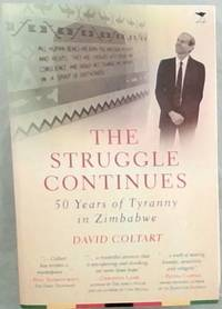 image of The Struggle Continues: 50 Years of Tyranny in Zimbabwe