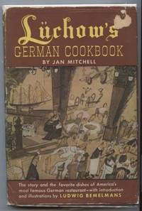 Luchow's German Cookbook: The story and the favorite dishes of America's  most famous German restaurant, with introduction by Ludwig Bemelmans.