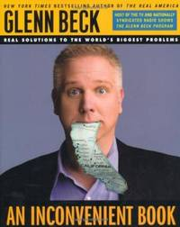 An Inconvenient Book Real Solutions to the World's Biggest Problems by Beck, Glenn & Kevin Balfe - 2007