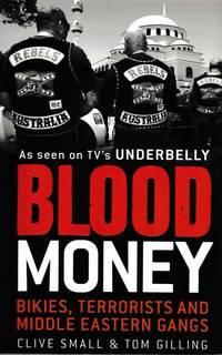 Blood Money: Bikies, Terrorists and Middle Eastern Gangs