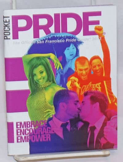 San Francisco: SF Pride, 2013. Magazine. 76p., 4.5x6 inches, photos, ads, programme, information, ve...