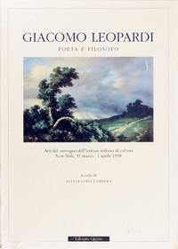 image of Giacomo Leopardi Poeta E Filosofo. Atti Del Convegno Dell'istituto Italiano Di Cultura (New York, 21 Marzo-1 Aprile 1998)