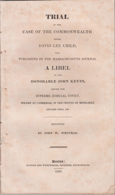 Boston: Dutton & Wentworth, 1829. First Edition.. Original printed wrappers.. A fine copy.. 8vo. Chi...