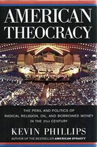 American Theocracy by  Kevin Phillips - Hardcover - 2006 - from A Few Used Books (SKU: 6)