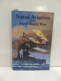 Naval Aviation In The First World War: Its Impact And Influence
