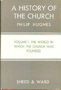 image of A History of The Church: The World In Which The Church Was Founded Volume I