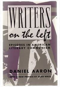 Writers On The Left: Episodes in American Literary Communism.