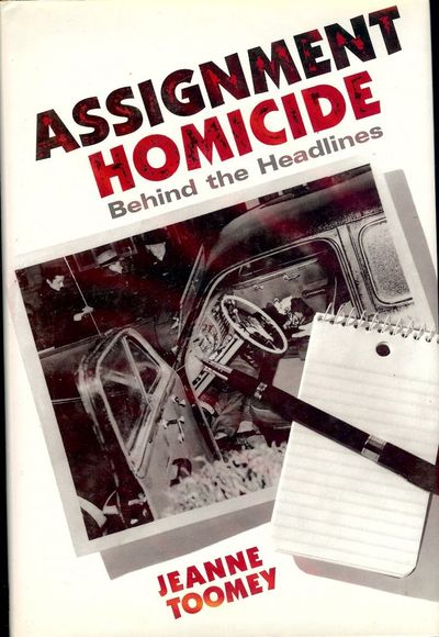 1998. TOOMEY, Jeanne. ASSIGNMENT HOMICIDE: BEHIND THE HEADLINES. Santa Fe, NM: Sunstone Press, . Sma...