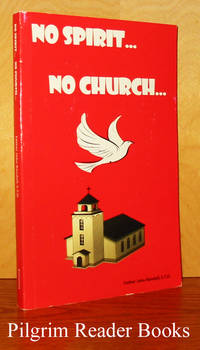 No Spirit . . . No Church . . .