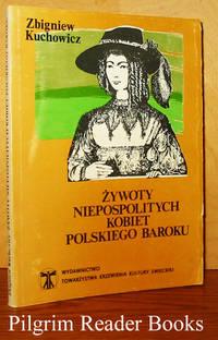 Zywoty Niepospolitych Kobiet Polskiego Baroku