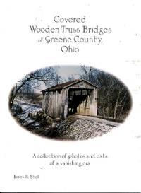 Covered Wooden Truss Bridges of Greene County, Ohio